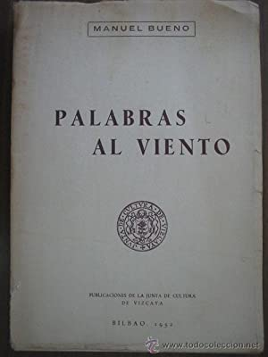 PALABRAS AL VIENTO: BUENO, Manuel