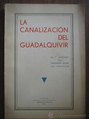 LA CANALIZACIÓN DEL GUADALQUIVIR: Sin autor