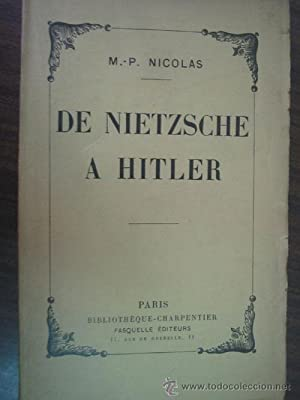 DE NIETZSCHE A HITLER: NICOLAS, M.P.