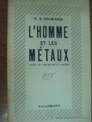 L'HOME ET LES MÉTAUX: RICKARD, T.A.