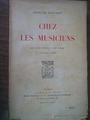 CHEZ LES MUSICIENS: BOSCHOT, Adolphe