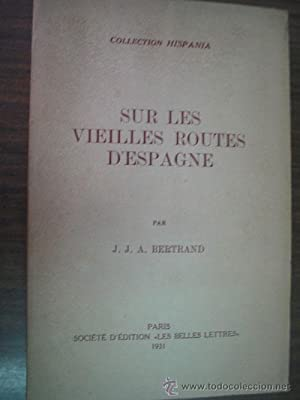 SUR LES VIEILLES ROUTES D ESPAGNE: BERTRAND, J.J.A.