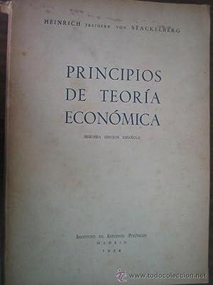 PRINCIPIOS DE TEORÍA ECONÓMICA: FREIHERR VON STACKELBERGH, Heinrich