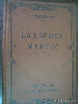 LA ESPOSA MÁRTIR (2 tomos): PÉREZ ESCRICH, Enrique