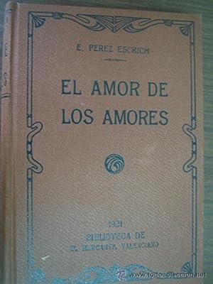EL AMOR DE LOS AMORES (4 tomos): PÉREZ ESCRICH, Enrique