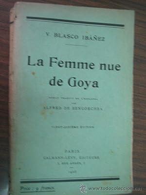 LA FEMME NUE DE GOYA: BLASCO IBÁÑEZ, Vicente