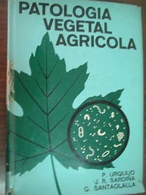 PATOLOGÍA VEGETAL AGRÍCOLA: URQUIJO LANDALUZE, Pedro/ RODRÍGUEZ SARDIÑA, Juan/ ...