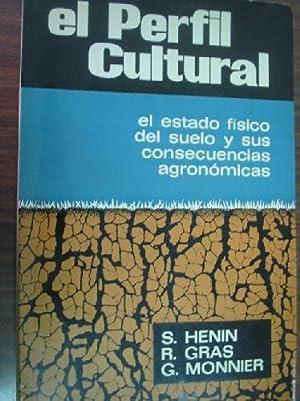 EL PERFIL CULTURAL. EL ESTADO FÍSICO DEL SUELO Y SUS CONSECUENCIAS AGRONÓMICAS: HENIN...