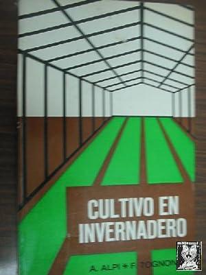 CULTIVO EN INVERNADERO: ALPI, A. y
