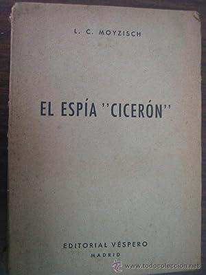 """EL ESPÍA """"CICERÓN"""": MOYZISCH, L.C."""