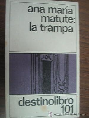 LA TRAMPA: MATUTE, Ana María