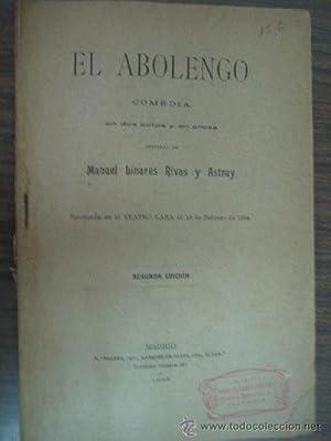 EL ABOLENGO: LINARES RIVAS Y ASTRAY, Manuel