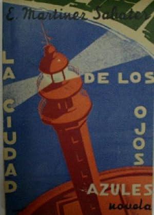 LA CIUDAD DE LOS OJOS AZULES (MEMORIAS DE UN AUSENTE): MARTINEZ SABATER E.