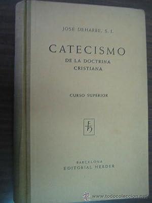 CATECISMO DE LA DOCTRINA CRISTIANA: DEHARBE, José