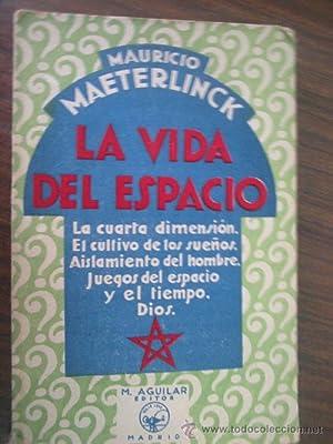 LA VIDA DEL ESPACIO: MAETERLINCK, Mauricio