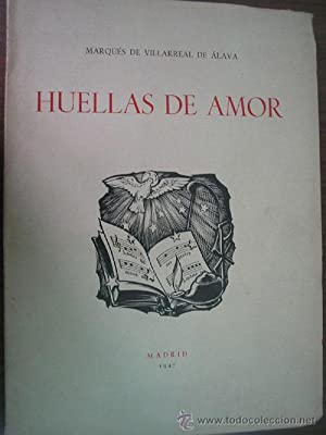 HUELLAS DE AMOR: MARQUÉS DE VILLARREAL DE ÁLAVA