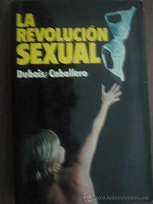 LA REVOLUCIÓN SEXUAL: DUBOIS-CABALLERO