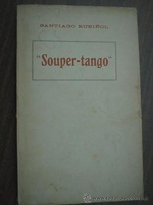 SOUPER-TANGO: RUSIÑOL, Santiago