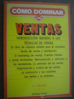 INTRODUCCIÓN GENERAL A LAS TÉCNICAS DE VENTAS: ERICKSON, B.F.