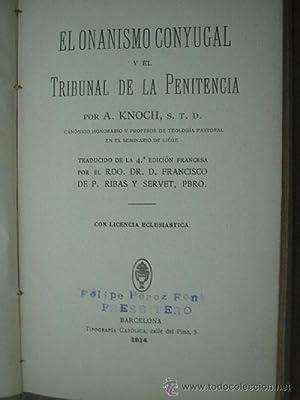EL ONANISMO CONYUGAL Y EL TRIBUNAL DE LA PENITENCIA: KNOCH, A.