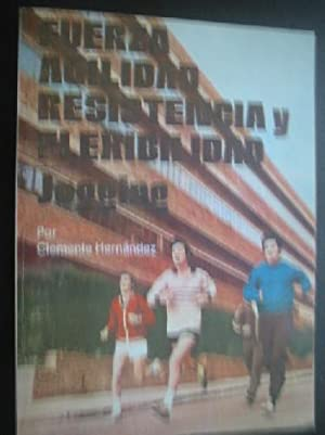 FUERZA, AGILIDAD, RESISTENCIA Y FLEXIBILIDAD. JOGGING: HERNÁNDEZ, Clemente