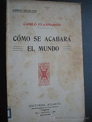 CÓMO SE ACABARÁ EL MUNDO: FLAMMARIÓN, Camilo