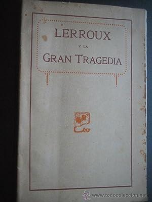 LERROUX Y LA GRAN TRAGEDIA: Sin autor