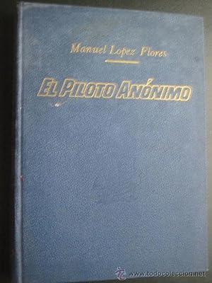 EL PILOTO ANÓNIMO: LÓPEZ FLORES, Manuel