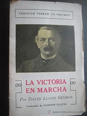 LA VICTORIA EN MARCHA: LLOYD GEORGE, David