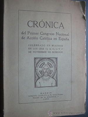 CRÓNICA DEL PRIMER CONGRESO NACIONAL DE ACCIÓN CATÓLICA EN ESPAÑA: Sin ...