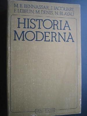 HISTORIA MODERNA: BENNASSAR, M.B./ JACQUART, J./ LEBRUN, F./ DENIS, M./ BLAYAU, N.