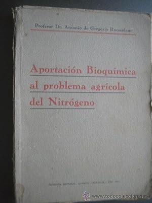 APORTACIÓN BIOQUÍMICA AL PROBLEMA AGRÍCOLA DEL NITRÓGENO: GREGORIO ...