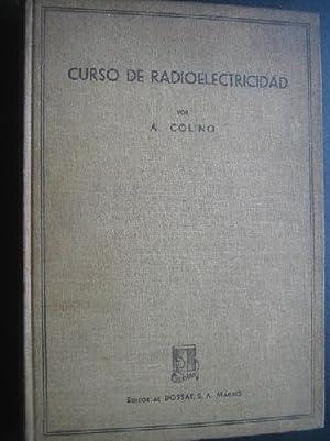 CURSO DE RADIOELECTRICIDAD: COLINO LÓPEZ, Antonio