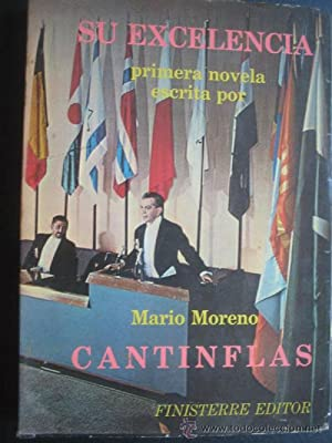 SU EXCELENCIA: CANTINFLAS, Mario Moreno