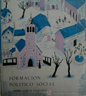 FORMACION POLITICO-SOCIAL. PRIMER CURSO DE BACHILLERATO: Sin autor