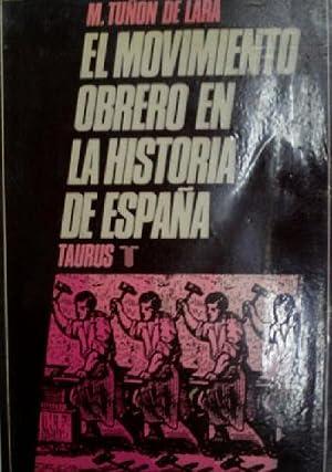 EL MOVIMIENTO OBRERO EN LA HISTORIA DE ESPAÑA: TUÑON DE LARA Manuel