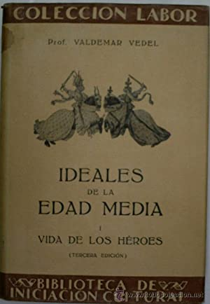 IDEALES CULTURALES DE LA EDAD MEDIA. CUATRO: VEDEL Valdemar