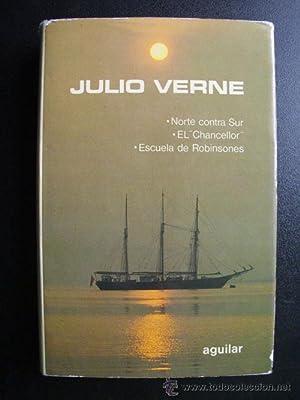 NORTE CONTRA SUR/ EL CHANCELLOR/ ESCUELA DE: VERNE, Julio