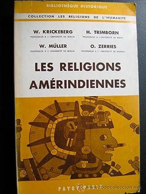 LES RELIGIONS AMÉRINDIENNES: KRICKEBERG, W./ TRIMBORN, H./ MÜLLER, W./ ZERRIES, O.