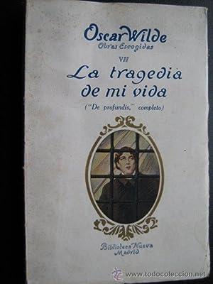 LA TRAGEDIA DE MI VIDA: WILDE, Oscar