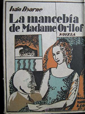LA MANCEBÍA DE MADAME ORILOF: BYARNE, Iván