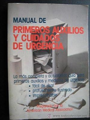 MANUAL DE PRIMEROS AUXILIOS Y CUIDADOS DE URGENCIA: AMERICAN MEDICAL ASSOCIATION
