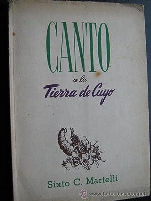 CANTO A LA TIERRA DE CUYO: MARTELLI, Sixto C.