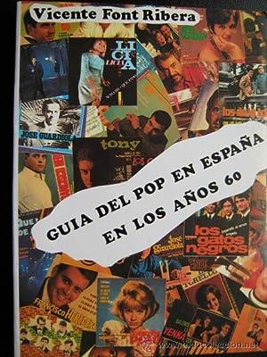GUÍA DEL POP EN ESPAÑA EN LOS AÑOS 60: FONT RIBERA, Vicente