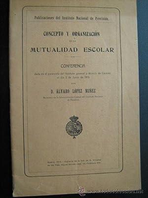 CONCEPTO Y ORGANIZACIÓN DE LA MUTUALIDAD ESCOLAR: LÓPEZ NÚÑEZ, Álvaro