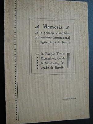 MEMORIA DE SU PRIMERA ASAMBLEA. Instituto Internacional de Agricultura de Roma.: TRENOR MONTESINOS,...