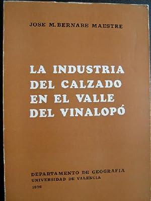 LA INDUSTRIA DEL CALZADO EN EL VALLE DEL VINALOPÓ: BERNABÉ MAESTRE, José M.
