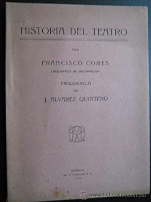 HISTORIA DEL TEATRO: COMES, Francisco