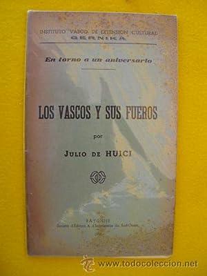 LOS VASCOS Y SUS FUEROS: HUICI Julio de