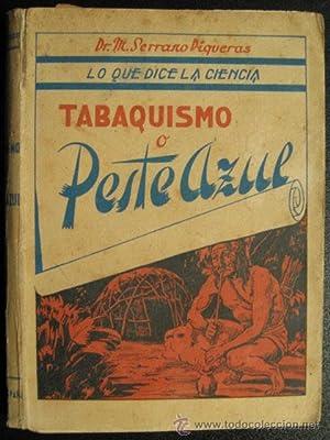 TABAQUISMO O PESTE AZUL: SERRANO PIQUERAS, M.